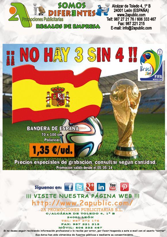 ¡¡¡ 2A - Equípate para el MUNDIAL: OFERTA BANDERA ESPAÑA !!!.  Aprovechate de esta oferta y no te quedes sin BANDERA. NO se requieren cantidades mínimas.  Para más información y solicitud de presupuestos, sin ningún tipo de compromiso, no dude en contactarnos.  #mundial #futbol #publicidad #comunicacion #marketing #regalosdeempresa #leonesp #merchandising #Copadelmundo #Mundial2014 #Brasil2014