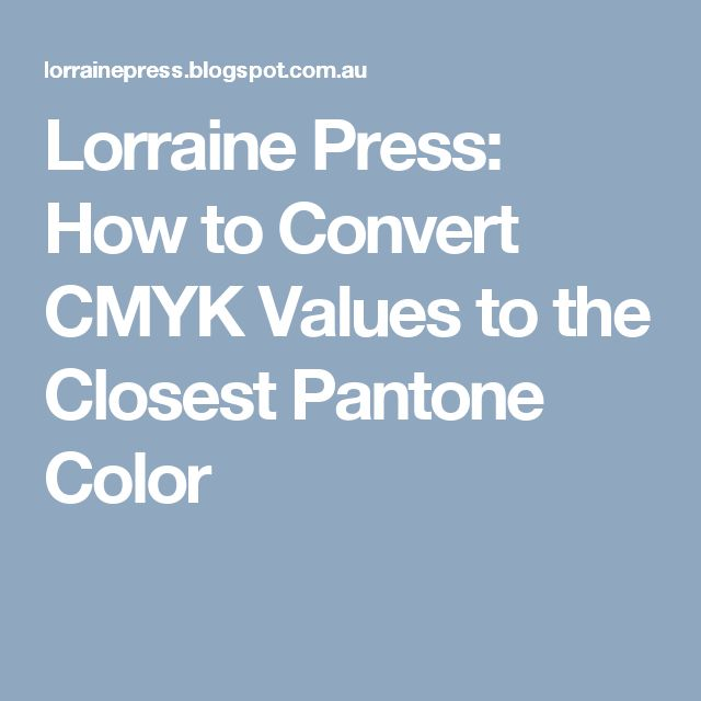 Lorraine Press: How to Convert CMYK Values to the Closest Pantone Color