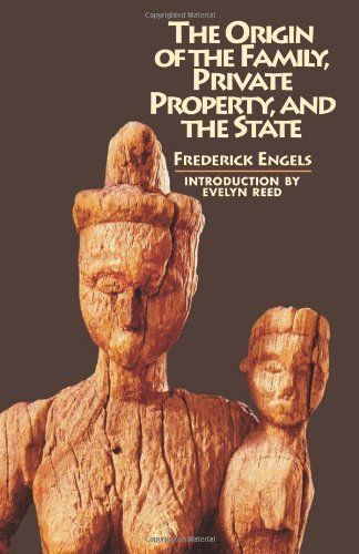 Origin of the Family, Private Property and the State by Friedrich Engels. $13.70. Publisher: Pathfinder Press (June 1, 1972). Publication: June 1, 1972