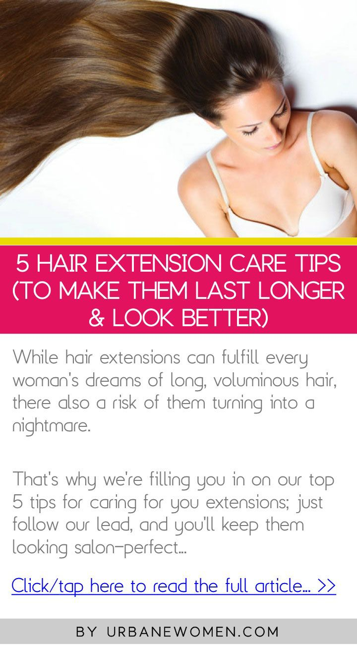 how to make hair extensions stay in longer