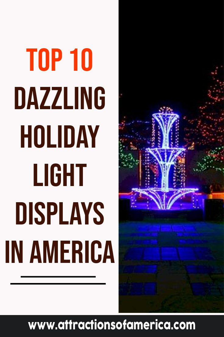 Top 10 Dazzling Holiday Light Displays In America Holiday Lights Display Holiday Lights Best Christmas Light Displays