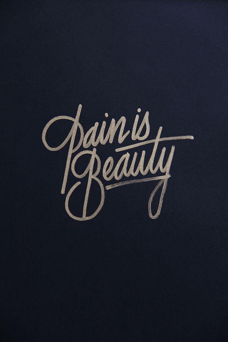 Color art tipografia - Good Typography Inspiration Calligraphy Tipografia Pain Is Beauty