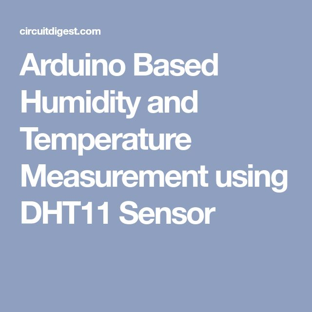 Arduino Based Humidity and Temperature Measurement using DHT11 Sensor