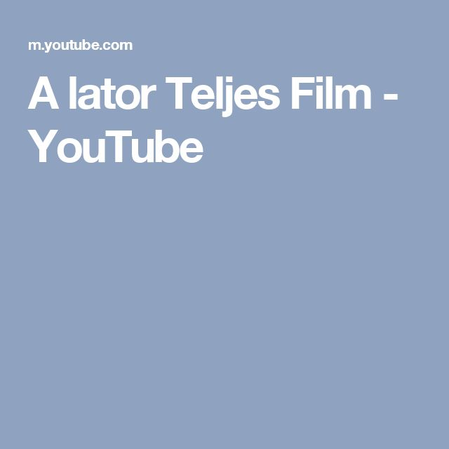 A lator Teljes Film - YouTube