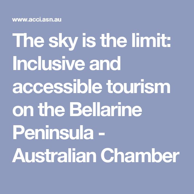The sky is the limit: Inclusive and accessible tourism on the Bellarine Peninsula - Australian Chamber