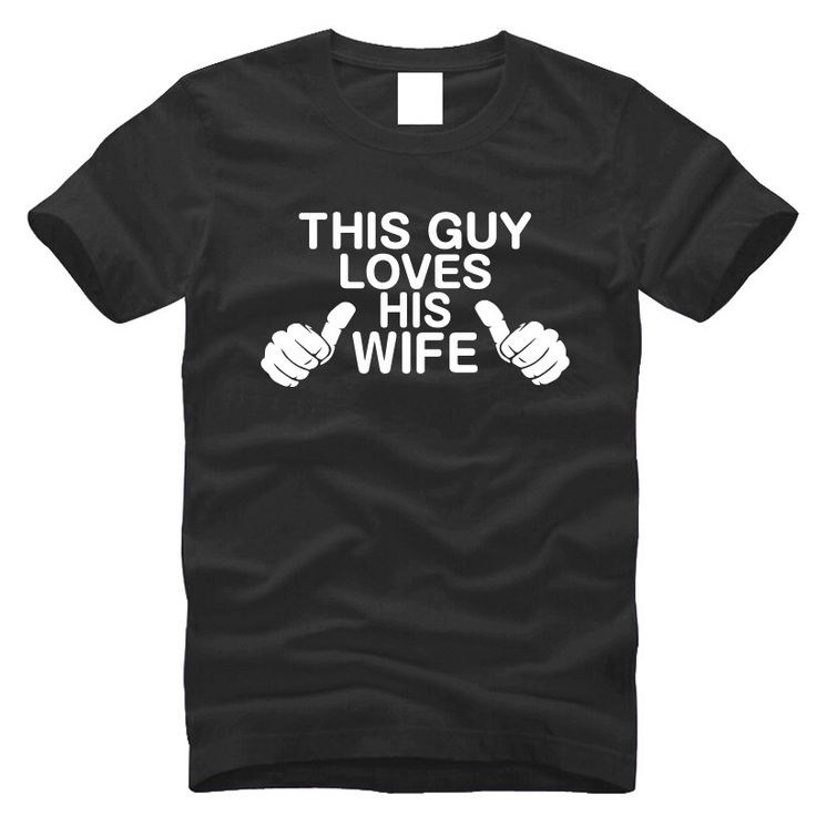 2016 New Fashion Love wife T-shirt For Man Summer Custom tee shirt Homme HIP-HOP Loose 100% cotton S-3XL Clothing,MA018