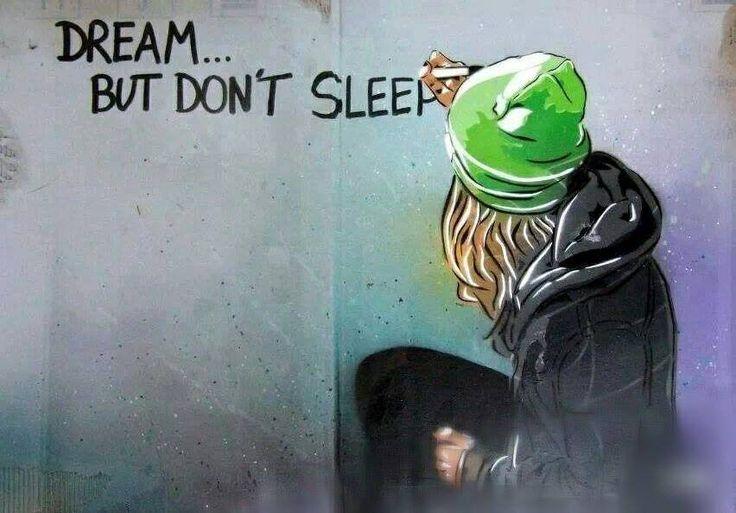 DREAM BUT DO NOT SLEEP #FireandWater