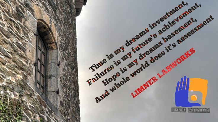 Time is my dreams investment, Failures is my future's achievement, Hope is my dreams basement, And whole world does it's assessment  #ThursdayThoughts #quotesoftheday #motivational #LimnerLabworks #Limotes #world #hope #failures #dreams #quote #lifequotes #LoveYourImperfections