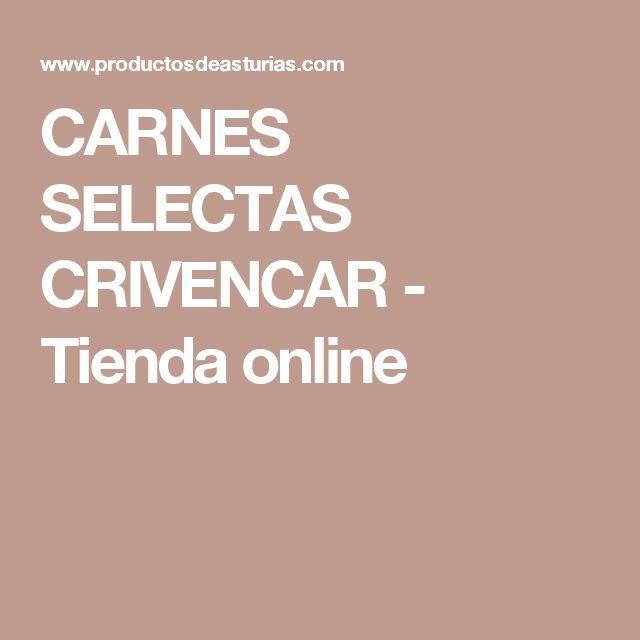 CARNES SELECTAS CRIVENCAR - Tienda online
