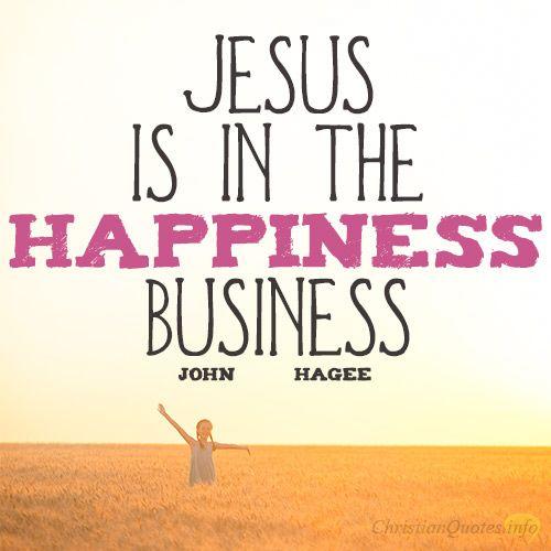 Jesus está no negócio da felicidade.