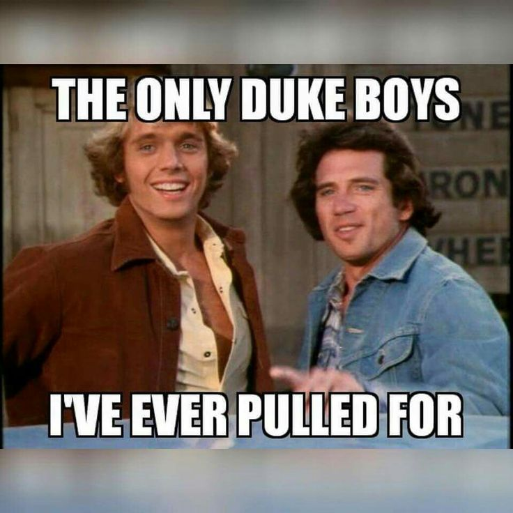 Bo and Luke will be the only Duke Boys I ever pull for.