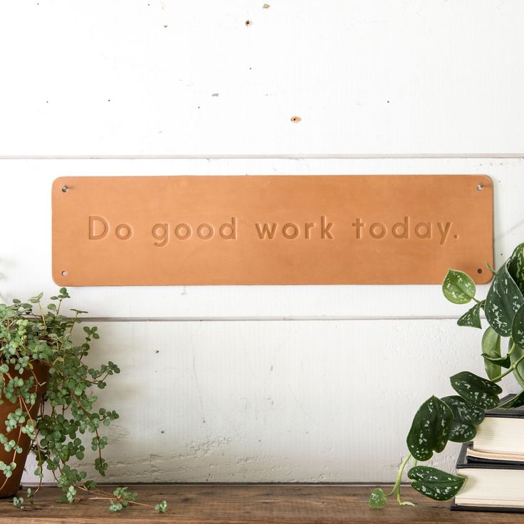 """""""Do good work"""" Leather Sign"""
