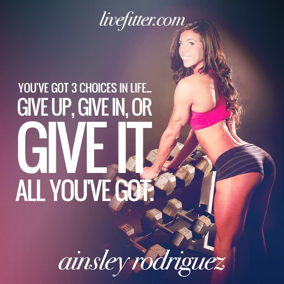 Ainsley Rodriguez - Give it all you got.