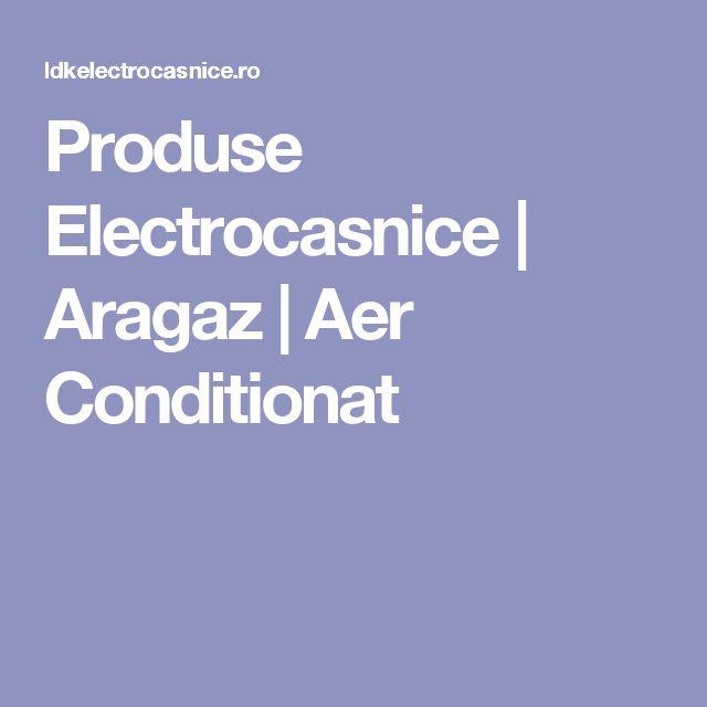 Produse Electrocasnice | Aragaz | Aer Conditionat