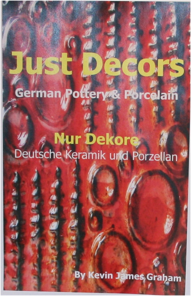 Front cover draft of new book coming out end of October. Just Decors covers German Pottery & Porcelain decors. Over 500 newly identified decors and what they look like, incluing 112 from Scheurich, 108 from Marzi & Remy etc. Only available in booklet form. Front cover picture by Lisa Aspden http://blurat.wordpress.com/