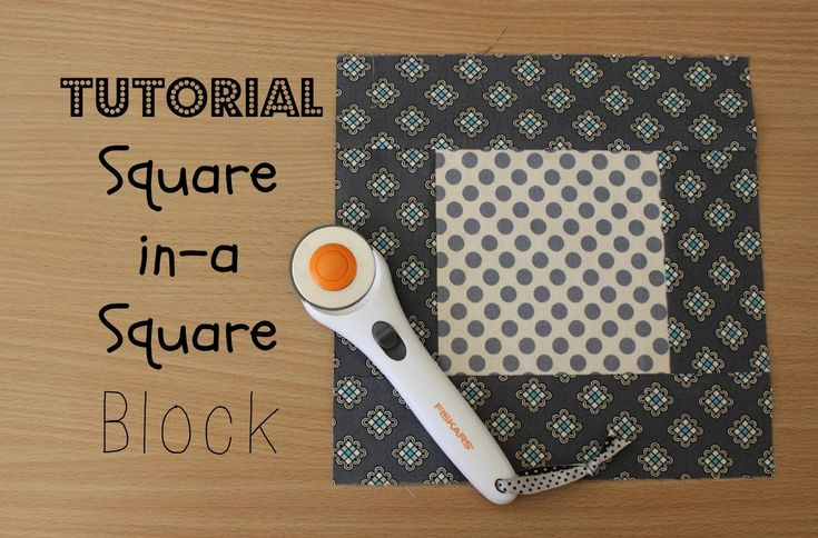 TUTORIAL: Square-in-a-Square Block | 3and3quarters | HOW ...