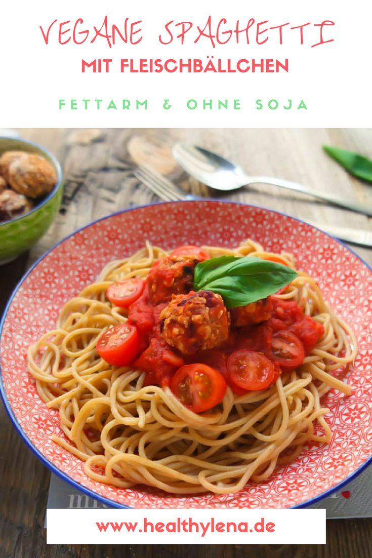 Vegane Spaghetti mit Fleischbällchen - Romantik pur #TasteOfLove (fettarm & ohne Soja)