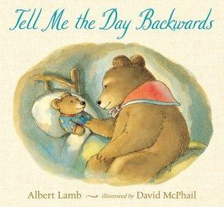 Tell Me the Day Backwards: Bedtime Stories, Pictures Books, Backwards, Albert Lamb, Children Books, Bedtime Books, Trees Stumps, Timmi Bears, David Mcphail