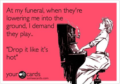 ..: Bahahahahahaha, Appropriate, Absolutely, Bangs, So Funny, Yesss, Bahahaaha, Be Awesome, Funeral Songs