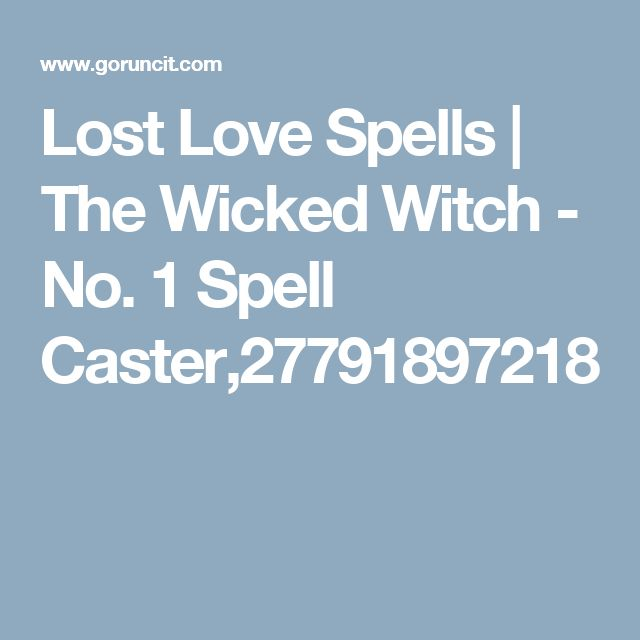 Lost Love Spells   The Wicked Witch - No. 1 Spell Caster,27791897218