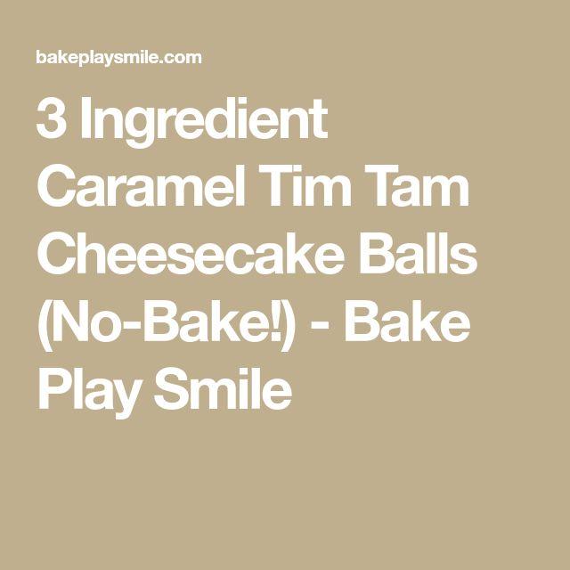 3 Ingredient Caramel Tim Tam Cheesecake Balls (No-Bake!) - Bake Play Smile