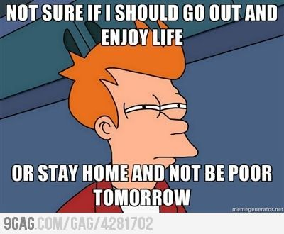 YepDaily Decision, College Students, College Life, Money, So True, Daily Struggling, College Problems, Saturday Night, Yup Exactly