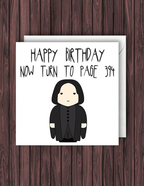 Snape 394. Harry Potter Birthday Card. Funny Greetings Card. Geek Blank Card.