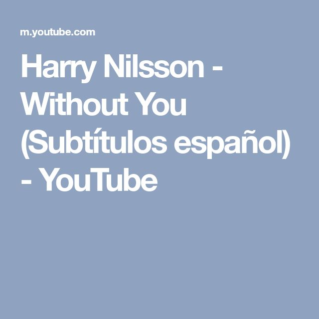 Harry Nilsson - Without You (Subtítulos español) - YouTube