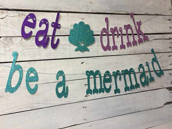 Eat drink be a mermaid glitter banner/photo prop/under the sea banner/mermaid wedding/little mermaid birthday