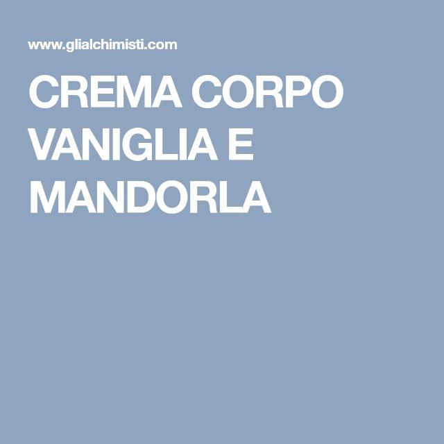 CREMA CORPO VANIGLIA E MANDORLA