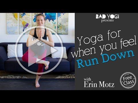 FREE CLASS! Yoga for When You Feel Run Down   Bad Yogi Blog