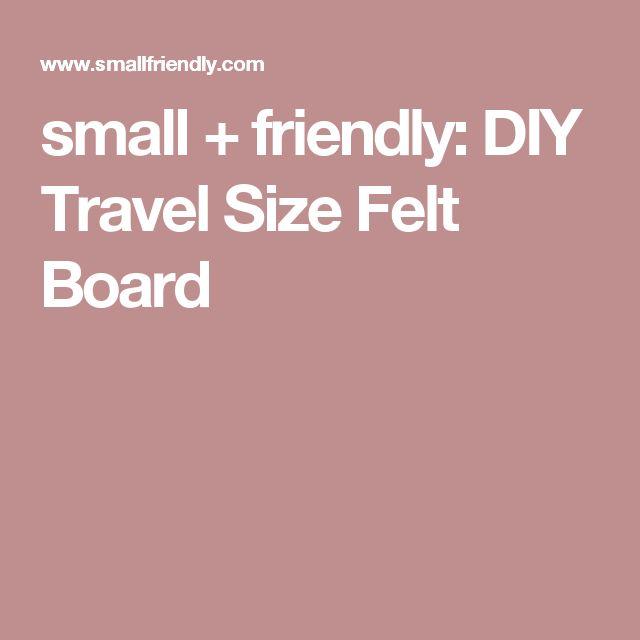 small + friendly: DIY Travel Size Felt Board