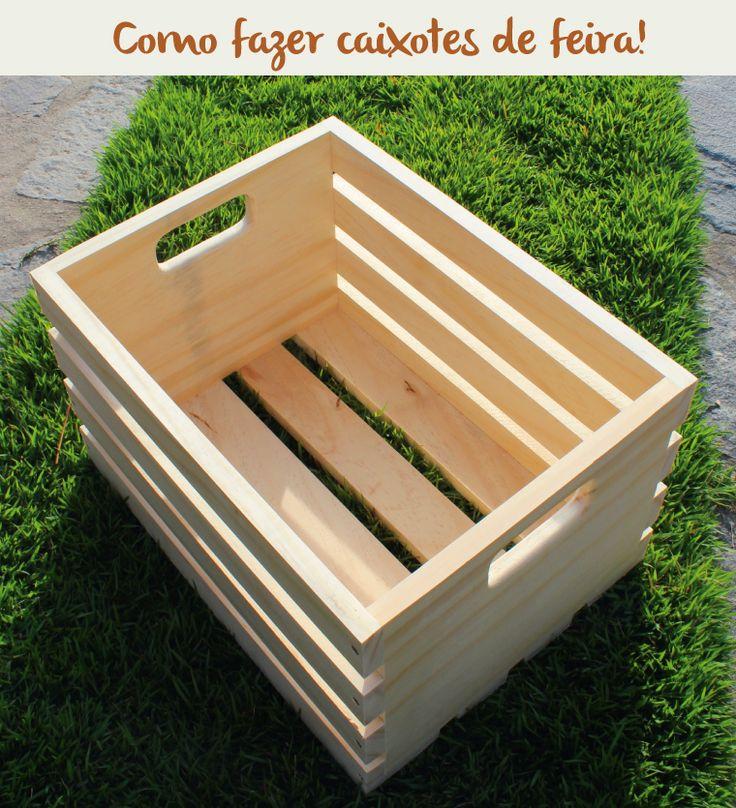 Passo a passo: Como fazer caixotes de feira