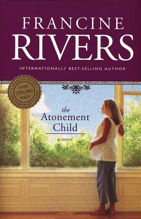 """""""The Atonement Child""""  Francine Rivers is one of the best authors out there."""