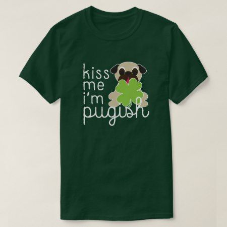 Kiss Me I'm Pugish Saint Patricks Day Pug Clover T-Shirt - click to get yours right now!