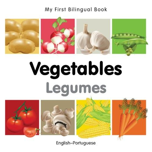 My First Bilingual Book Vegetables English Portuguese