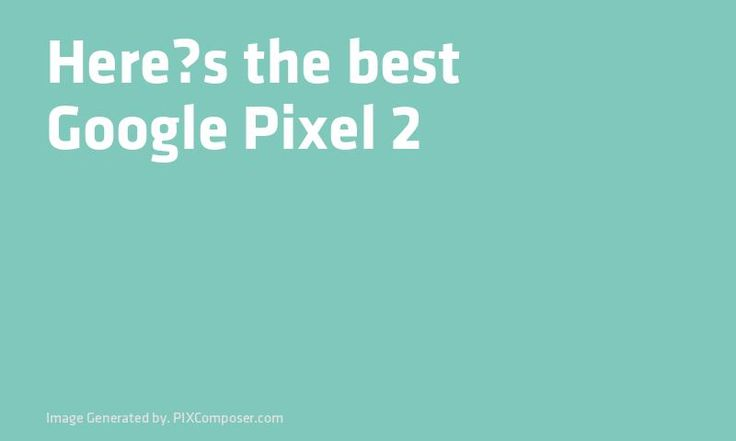 Heres the best #Google Pixel 2 & Pixel 2 XL Black Friday & Cyber Monday deals for 2017: Deal Tomato publishes list of top #Smartphone deals