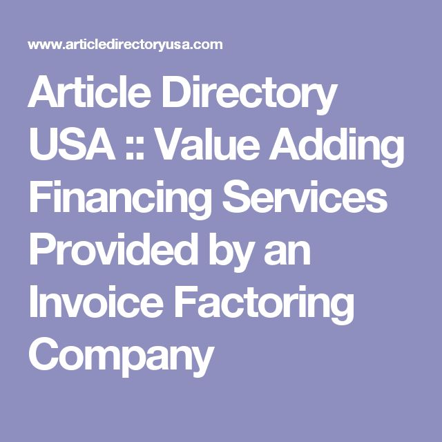 Article Directory USA :: Value Adding Financing Services Provided by an Invoice Factoring Company