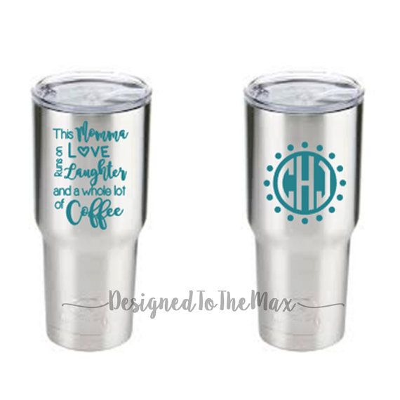Items Similar To Personalized Tumbler This Momma Runs On Love Laughter And A Whole Lot Of Coffee Yeti Style Ozark Trail Skinny Etsy