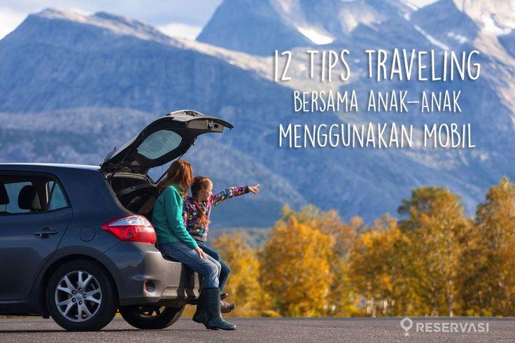 12 Tips Traveling Bersama Anak Kecil Menggunakan Mobil Pribadi
