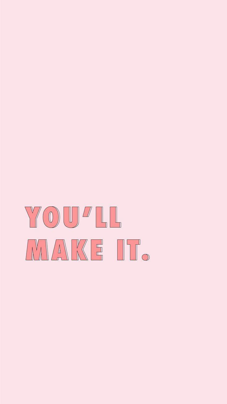 You'll make it //