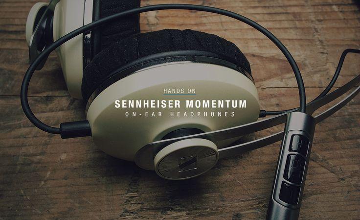 Hands on with Sennheiser Momentum On-Ear Headphones | Cool Material