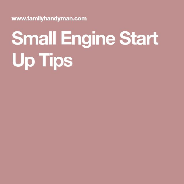 Small Engine Start Up Tips