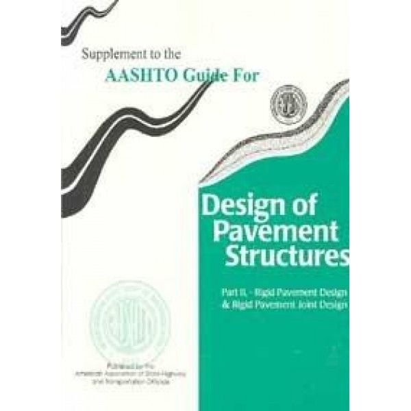 aashto guide for design of pavement structures: rigid pavement design & rigid pavement joint design