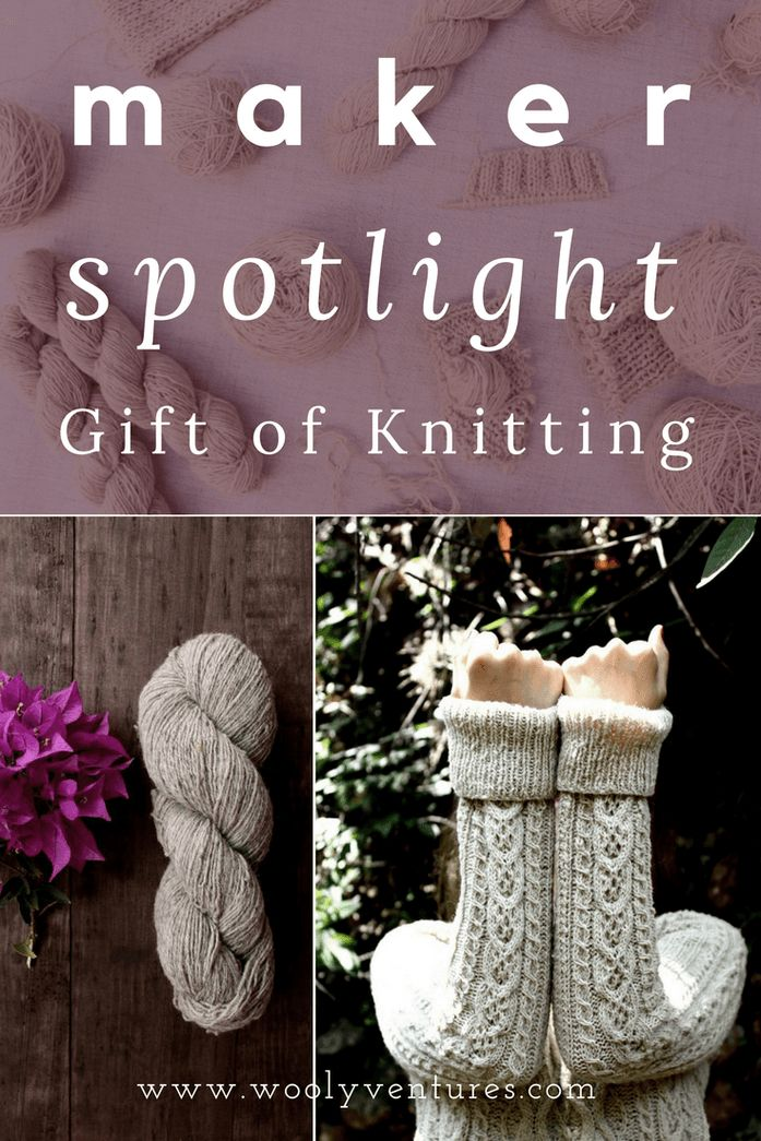Maker Spotlight: Gift of Knitting (and a Pattern Giveaway!) - Wooly Ventures