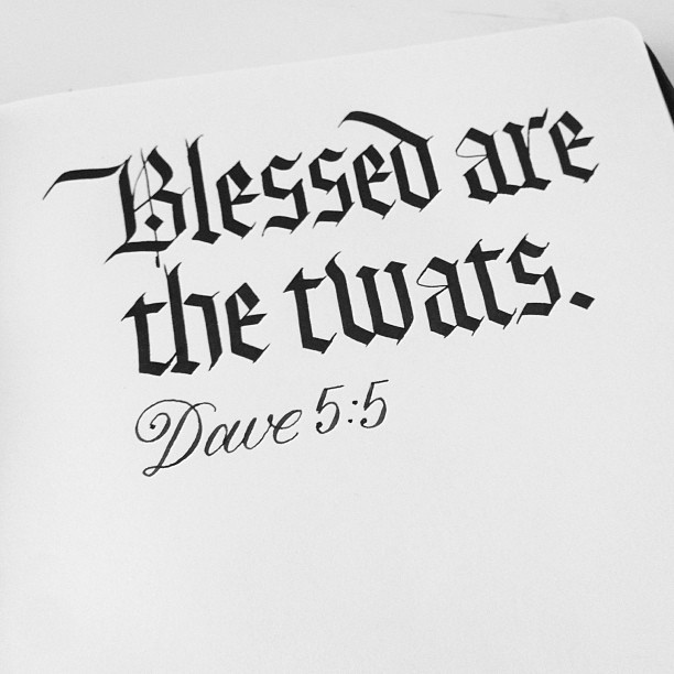 Blessed are the twats - Seb Lester Calligraphy