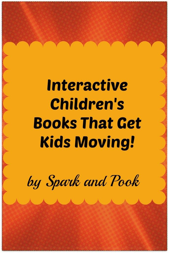 This list of Interactive Children's Books that Get Kids Moving will help save your sanity during these cold indoor days.