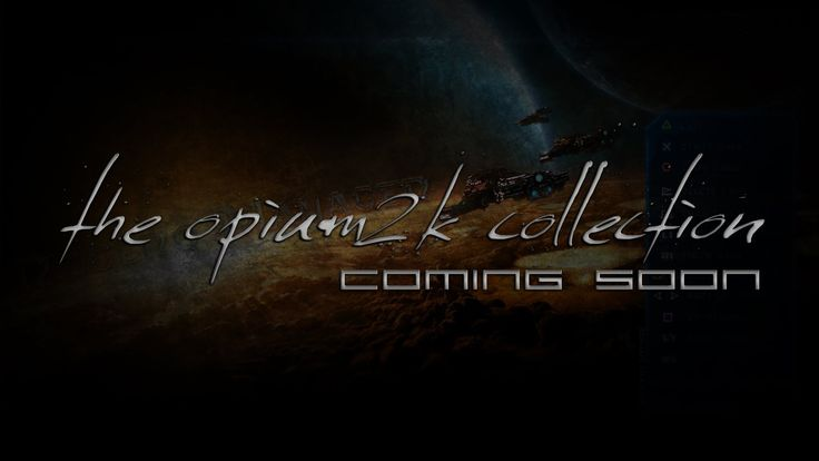 The opium2k Collection - Coming Soon Video