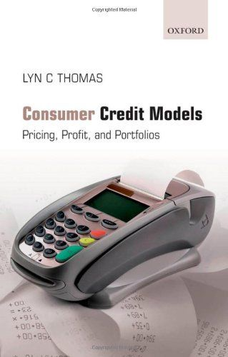 Consumer Credit Models: Pricing, Profit and Portfolios by Lyn C. Thomas. Save 19 Off!. $68.84. Publisher: Oxford University Press, USA (April 1, 2009). 400 pages. Publication: April 1, 2009