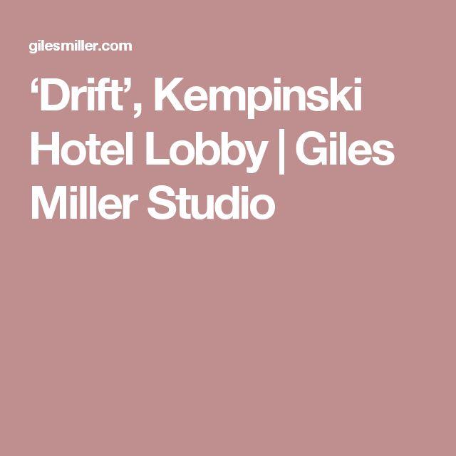 'Drift', Kempinski Hotel Lobby   Giles Miller Studio